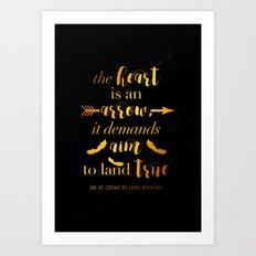The Heart Is An Arrow - Six of Crows Leigh Bardugo (B) Art Print