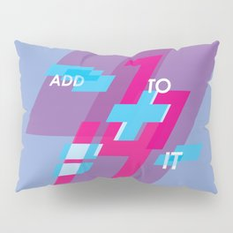 Graphic Poster #14 - Add To it Pillow Sham