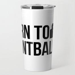 Born To Paintball Travel Mug