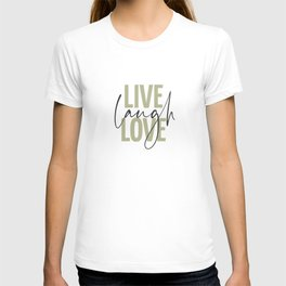 LIVE. LAUGH. LOVE. Inspirational Quote. Green. T-shirt