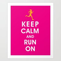 Keep Calm and Run On (female runner) Art Print