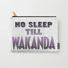 No Sleep Till Wakanda Carry-All Pouch