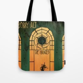 The Haunted (Bobby Alt) Tote Bag