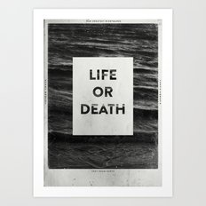 Life or Death Art Print