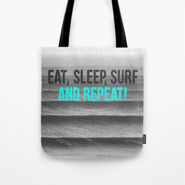EAT, SLEEP, SURF AND REPEAT! Tote Bag