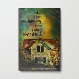 Love Abandoned House with Quote Metal Print