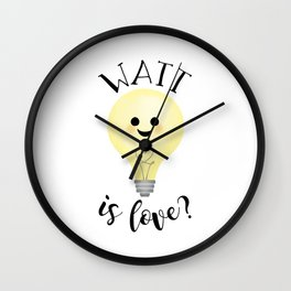 Watt Is Love? Wall Clock
