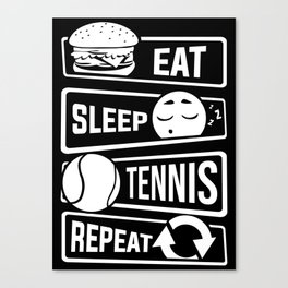 Eat Sleep Tennis Repeat - Rackets Ball Sports Canvas Print