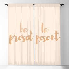Be present Blackout Curtain