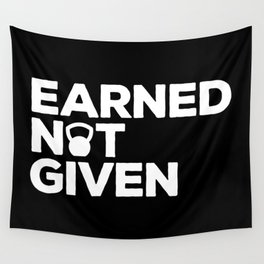 Earned Not Given Gym Quote Wall Tapestry