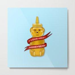 I Love You, Honeybear Metal Print