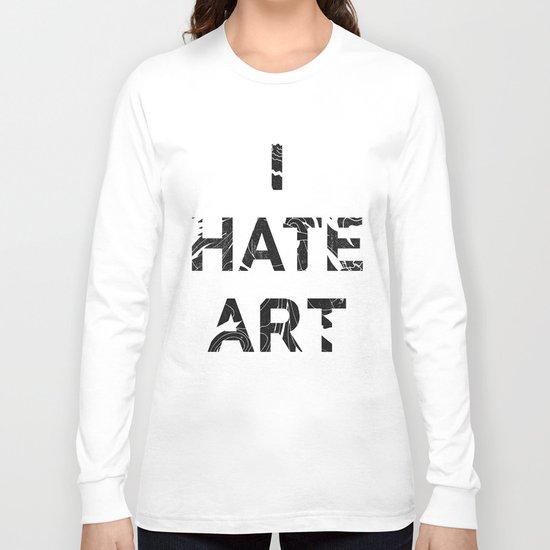 I HATE ART / PAINT Long Sleeve T-shirt