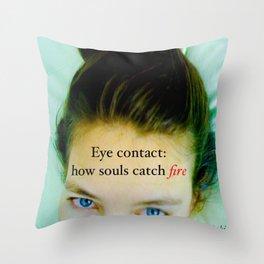 Eye contact:  how souls catch fire. Throw Pillow