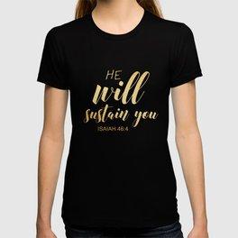 He will sustain you isaiah 46 4 T-shirt
