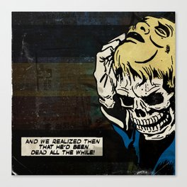 Dead All the While Canvas Print