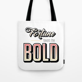 Fortune Favors the Bold Motivational Quote Tote Bag