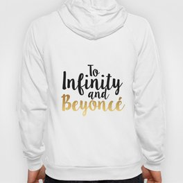 To Infinity and Bey Hoody