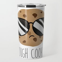 Tough Cookie Travel Mug