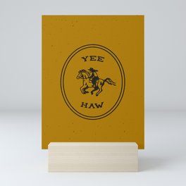 Yee Haw in Gold Mini Art Print