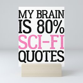 Science Fiction Lover Gift My Brain is 80% Sci Fi Quotes Mini Art Print
