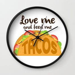 Love Me and Feed Me Tacos Wall Clock