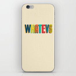 Whatevs iPhone Skin