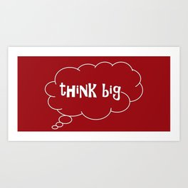 think big in red Art Print