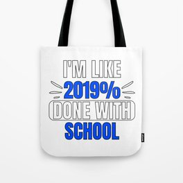2019 Percent Done With School Funny Graduation Gift Tote Bag