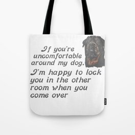 If You Are Uncomfortable Around My Dog Tote Bag