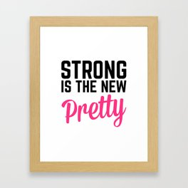 Strong Is the New Pretty Gym Quote Framed Art Print