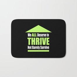 We ALL Deserve to THRIVE Not Barely Survive Bath Mat