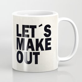 Let´s make out Coffee Mug