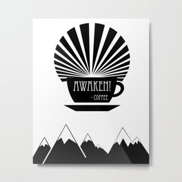 AWAKEN! - Coffee Metal Print