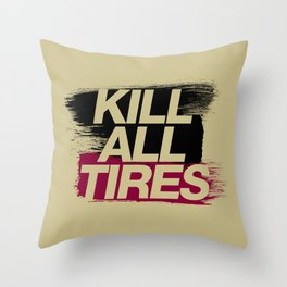 Kill All Tires v5 HQvector Throw Pillow