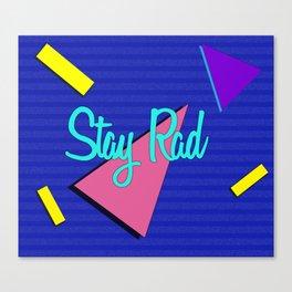 Stay Rad Canvas Print
