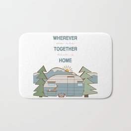 Wherever We Are Together Bath Mat
