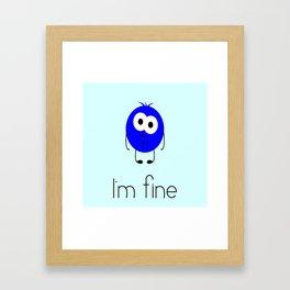 I'm fine Framed Art Print