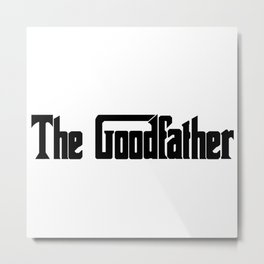 THE GOOD FATHER-the god father Metal Print