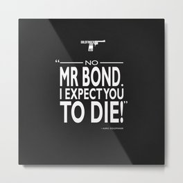 I Expect You To Die Metal Print
