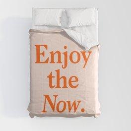 Enjoy the Now Comforters