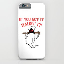 "Great Halloween Shirt Costume For November October ""If You Got It Haunt It"" T-shirt Design Vampire iPhone Case"