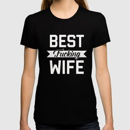 Best Fucking Wife, Funny Quote T-shirt