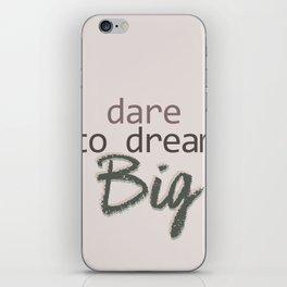 Dare To Dream BIG iPhone Skin