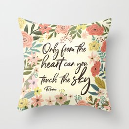 Only from the heart can you touch the sky. Rumi Quote Throw Pillow