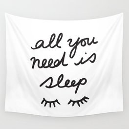 All You Need Is Sleep Wall Tapestry