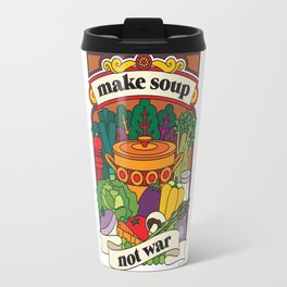 Make Soup Not War Travel Mug