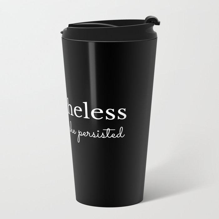 She Persisted Metal Travel Mug