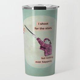 i shoot for the stars but nothing ever happens Travel Mug