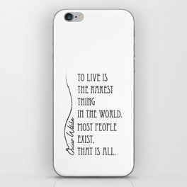 To live is the rarest thing in the world iPhone Skin