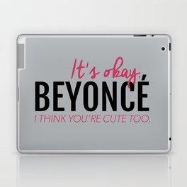I think you're cute too. Laptop & iPad Skin